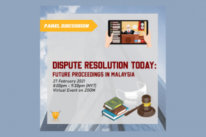 Dispute Resolution Today: Future Proceedings in Malaysia – BAC Law Society